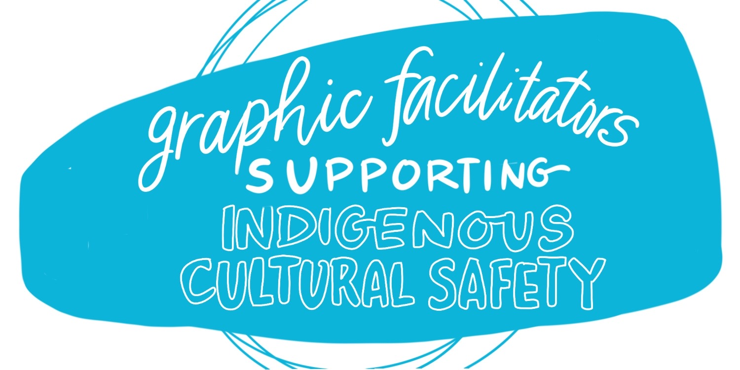 ICS graphic facilitation supporting cultural safety header image