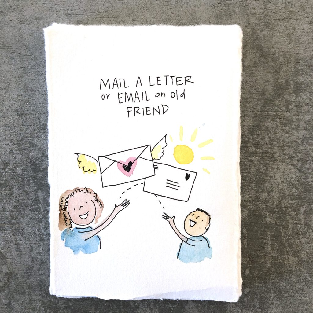 mail a letter or an email to an old friedn