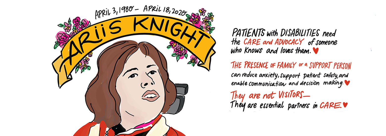 Poster illustrating a portrait of Ariis Knight. The text reads, The presence of family or a support person can reduce anxiety, support patient safety, and enable good communication and decision-making. We are not visitors, we are essential partners in care. Ariis' Law #NotJustaVisitor.