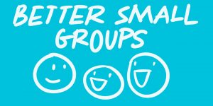 better small groups
